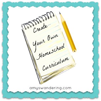 Create Your Own Homeschool Curriculum