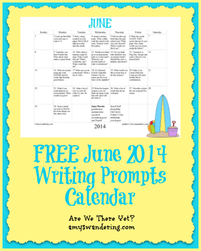 june writing prompts Take a writing vacation by linda lappin after a long, hard winter, any hint of warm weather triggers an urge to spend every waking moment outside and why shouldn't your writing follow these 30+ writing exercises will keep the words flowing no matter where your travels take you.