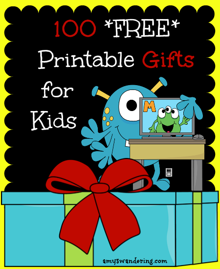 One Hundred FREE Printable Gifts for Kids