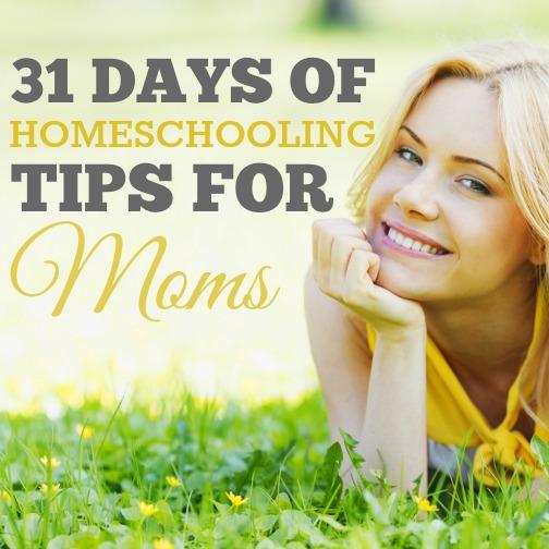 31 Days of Homeschooling Tips for Moms