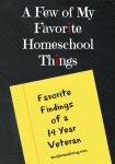 A Few of My Favorite Homeschool Things