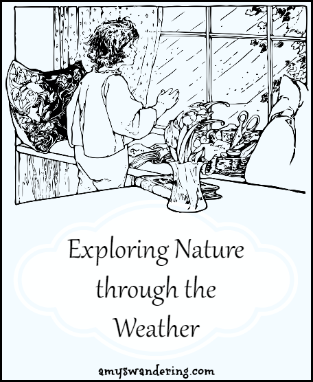 Exploring Nature through the Weather - printables, unit studies, & eBooks