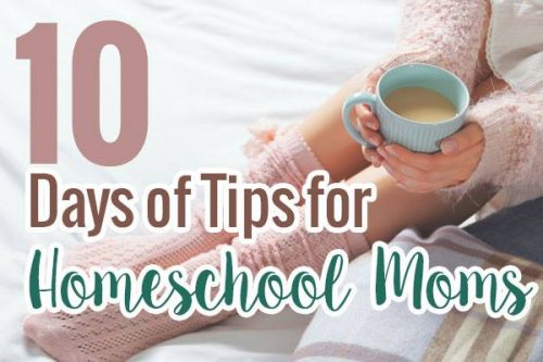 10 days of homeschool tips
