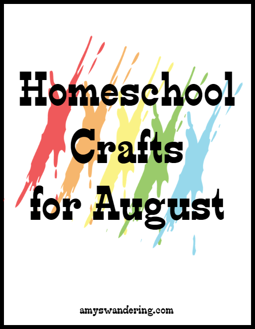Homeschool Crafts for August