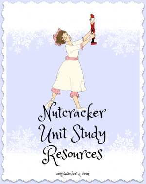 Nutcracker Unit Study Resources