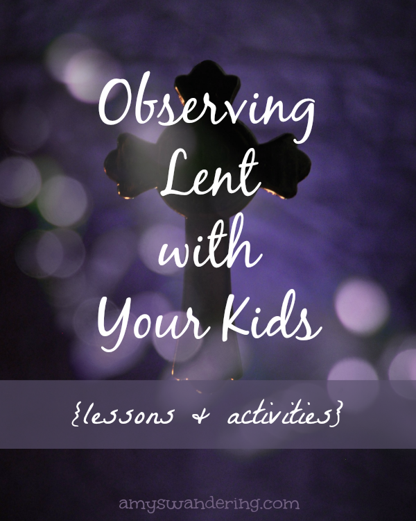 Observing Lent with Your Kids