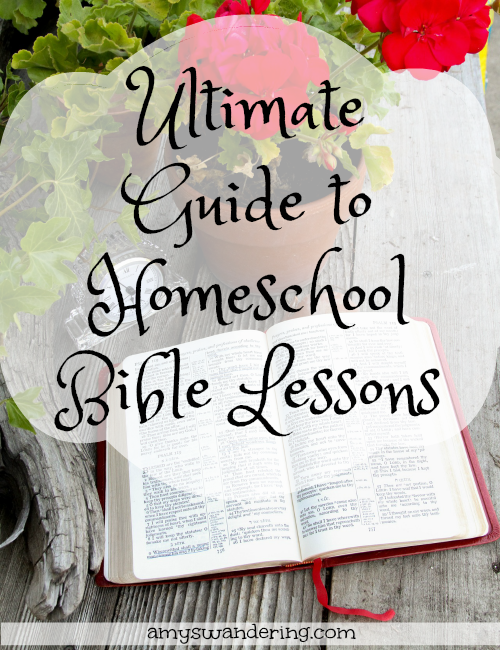Ultimate Guide to Homeschool Bible Lessons
