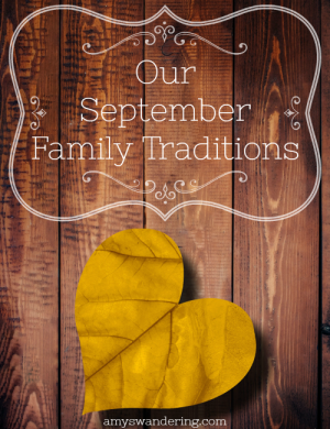 Our September Family Traditions